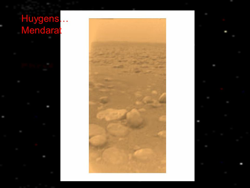 Huygens… Mendarat