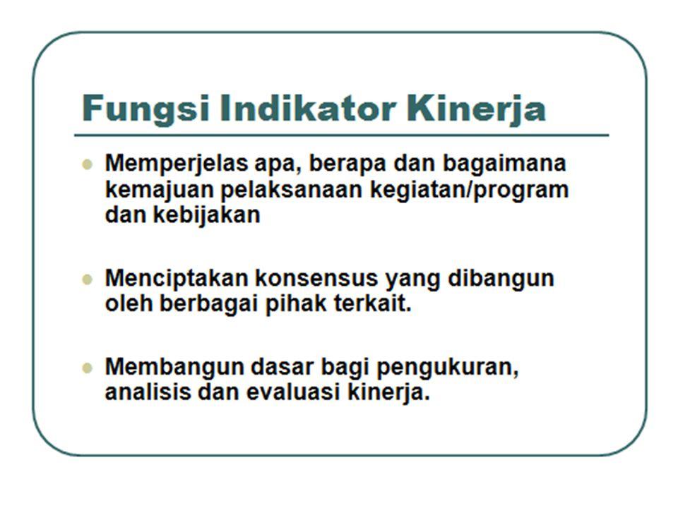 Indikator kinerja yang ditetapkan dapat menggambarkan sesuatu kinerja dicapai untuk kurun waktu tertentu.