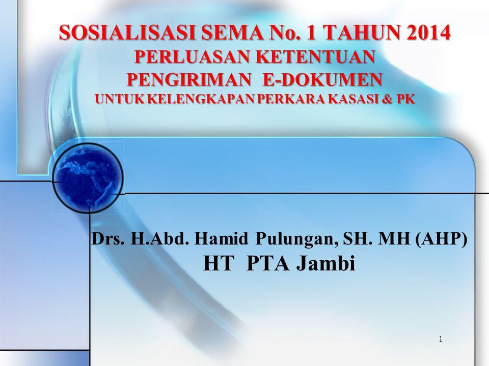 1 Drs. H.Abd. Hamid Pulungan, SH. MH (AHP) HT PTA Jambi SOSIALISASI SEMA No.