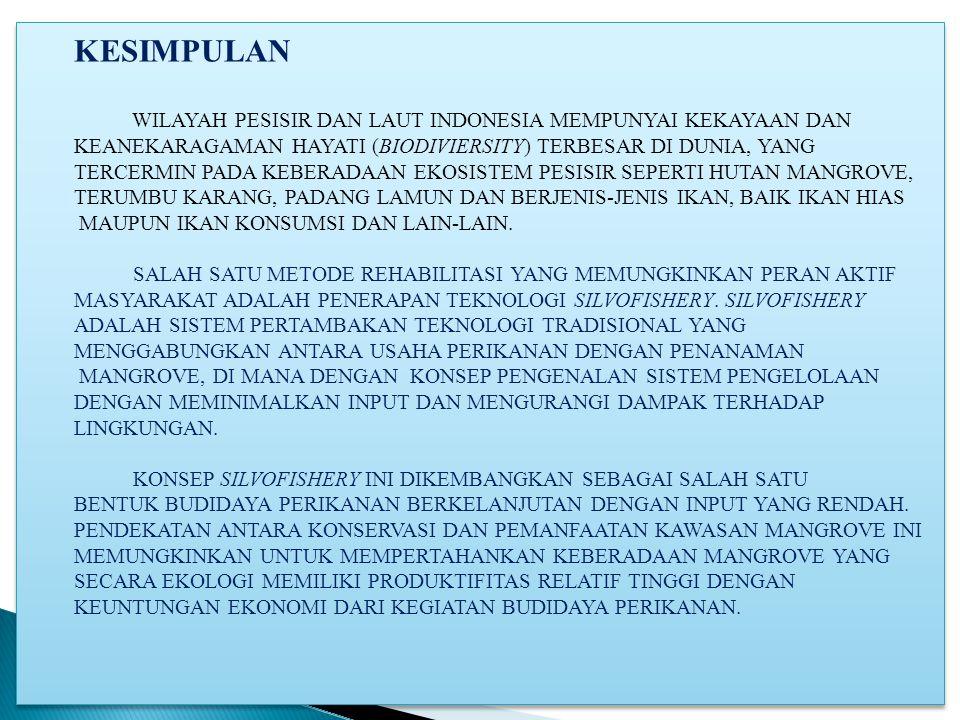 KESIMPULAN WILAYAH PESISIR DAN LAUT INDONESIA MEMPUNYAI KEKAYAAN DAN KEANEKARAGAMAN HAYATI (BIODIVIERSITY) TERBESAR DI DUNIA, YANG TERCERMIN PADA KEBE
