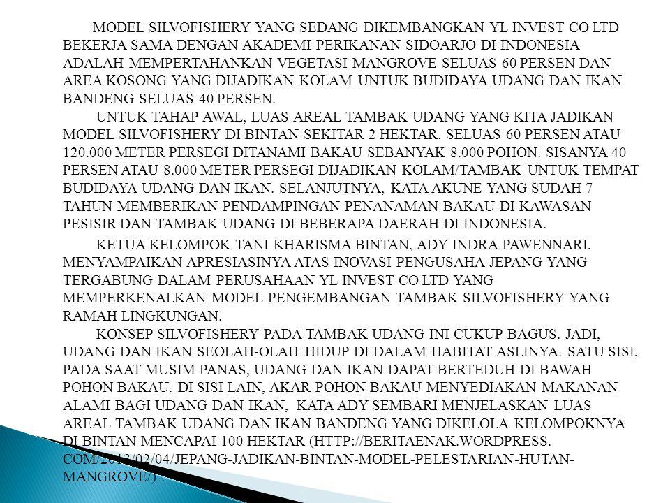 DEPARTEMEN KELAUTAN DAN PERIKANAN (2013) MENAMBAHKAN BAHWA PENGELOLAAN BUDIDAYA IKAN/UDANG DI TAMBAK MELALUI KONSEP SILVOFISHERY.