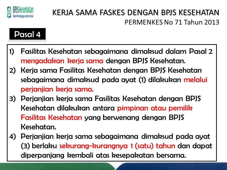 1)Fasilitas Kesehatan sebagaimana dimaksud dalam Pasal 2 mengadakan kerja sama dengan BPJS Kesehatan. 2)Kerja sama Fasilitas Kesehatan dengan BPJS Kes