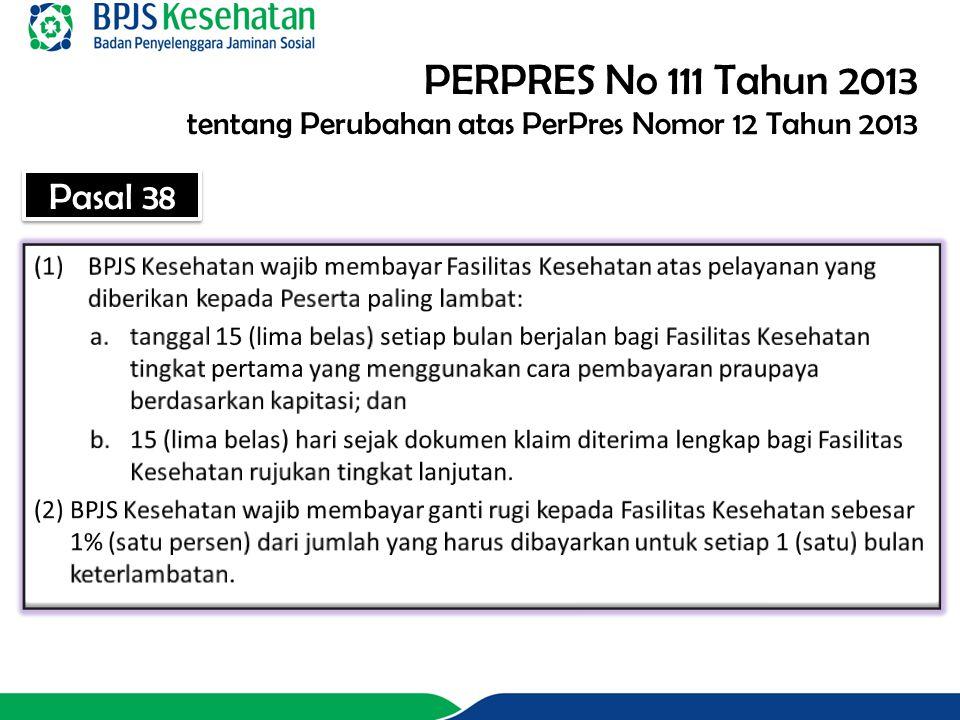 PERPRES No 111 Tahun 2013 tentang Perubahan atas PerPres Nomor 12 Tahun 2013 Pasal 38