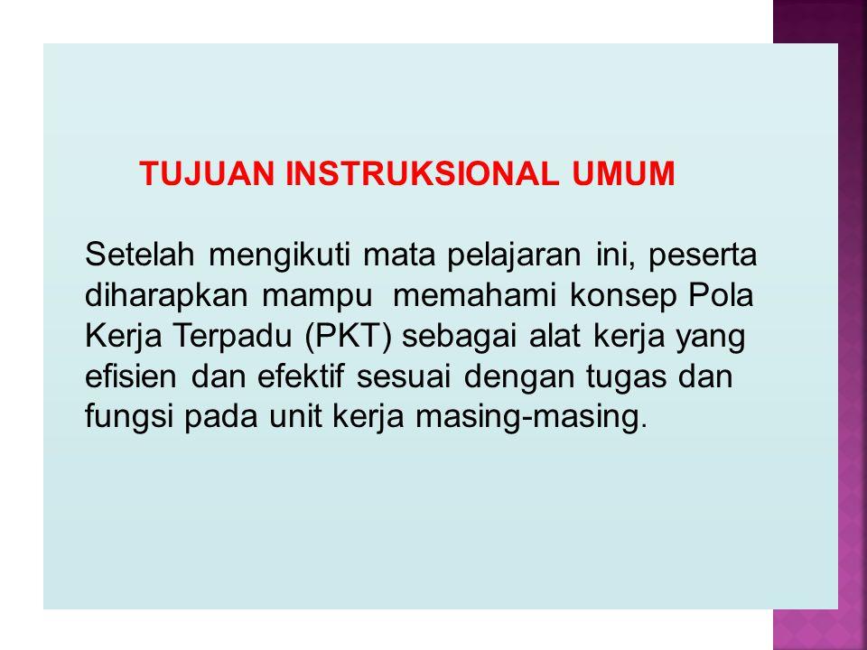 SEPULUH PRINSIP PKT 1.Kebersamaan 2.Disiplin 3.Kepastian 4.Transparansi 5.Pembagian tugas dan tanggung jawab 6.Koordinasi 7.Komunikasi 8.Motivasi 9.Pengawasan melekat 10.Akuntabilitas