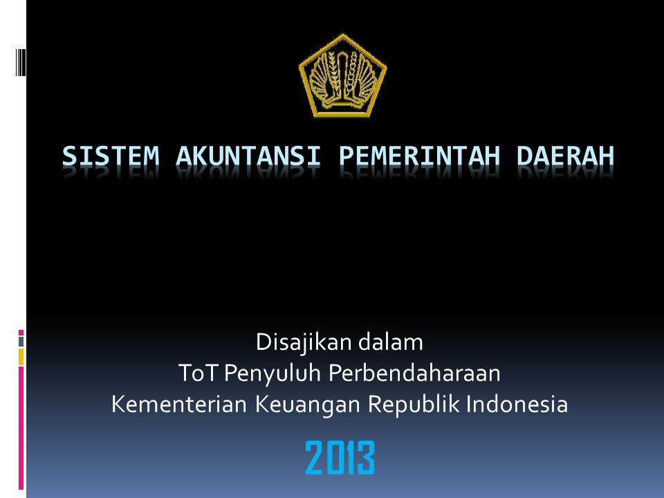Disajikan dalam ToT Penyuluh Perbendaharaan Kementerian Keuangan Republik Indonesia 2013