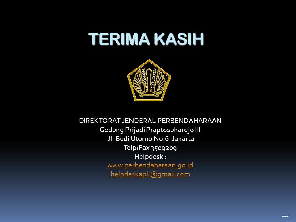 122 TERIMA KASIH DIREKTORAT JENDERAL PERBENDAHARAAN Gedung Prijadi Praptosuhardjo III Jl. Budi Utomo No.6 Jakarta Telp/Fax 3509209 Helpdesk : www.perb