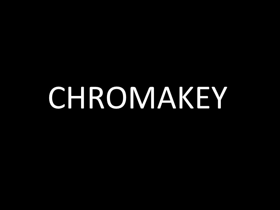 CHROMAKEY