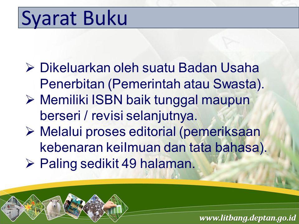 www.litbang.deptan.go.id Syarat Buku  Dikeluarkan oleh suatu Badan Usaha Penerbitan (Pemerintah atau Swasta).