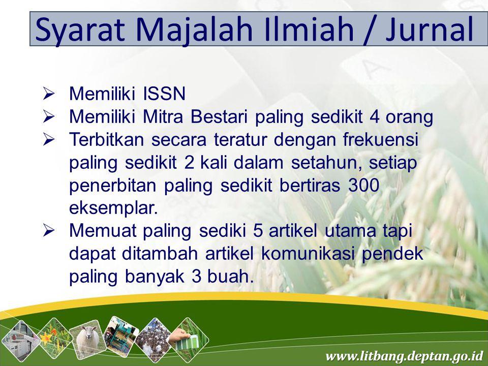 www.litbang.deptan.go.id Syarat Majalah Ilmiah / Jurnal  Memiliki ISSN  Memiliki Mitra Bestari paling sedikit 4 orang  Terbitkan secara teratur den