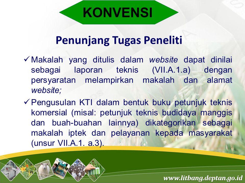 www.litbang.deptan.go.id KONVENSI Penunjang Tugas Peneliti Makalah yang ditulis dalam website dapat dinilai sebagai laporan teknis (VII.A.1.a) dengan