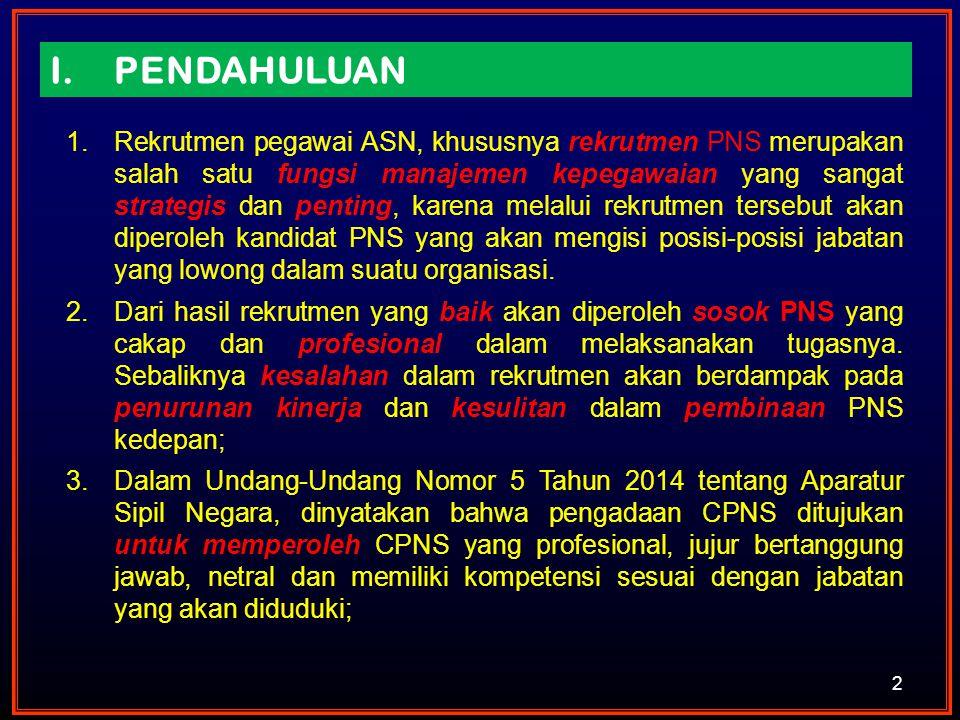 4.KEBIJAKAN PENGADAAN PNS 13 a.Pengadaan didasarkan pada Analisis Kebutuhan Pegawai Penyusunan formasi PNS sebagai bagian dari perencanaan SDM PNS, didasarkan pada analisis kebutuhan riil organisasi yang meliputi jenis pekerjaan, sifat pekerjaan, analisis beban kerja dan tuntutan kinerja organisasi, prinsip pelaksanaan pekerjaan dan peralatan yang tersedia b.Pengadaan berbasis merit system: 1)Berbasis Kompetensi 2)Open System 3)Three Step Selection (utk Test Kompetensi Dasar melalui CAT) 4)Quasi Assessment Center 5)Penempatan PNS sesuai dengan Lowongan Jabatan c.Materi Tes terdiri TKD dan TKB (Substantif) d.Seleksi CPNS dimasa menggunakan Computer Asissted Test (CAT) e.Penyelenggaraan Test dengan menggunakan metode instrument Assesment Center