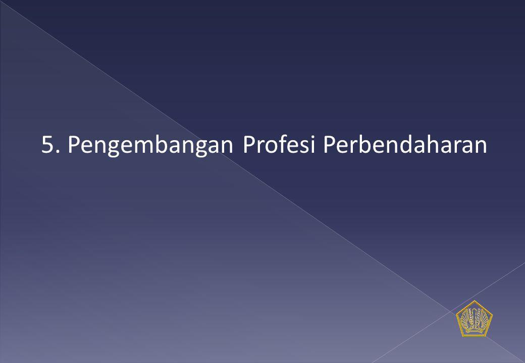 5. Pengembangan Profesi Perbendaharan