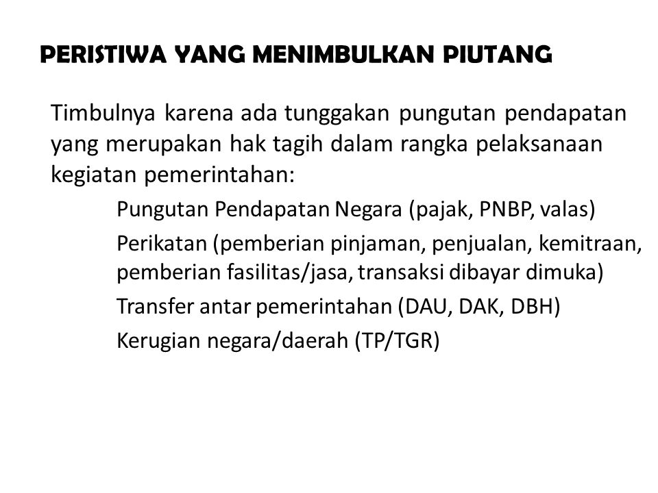 PIUTANG DANA OTONOMI KHUSUS  Dana Otonomi Khusus adalah dana yang bersumber dari dana APBN yang dialokasikan kepada Provinsi NAD dan Papua untuk membantu mendanai program/kegiatan khusus yang merupakan urusan daerah.