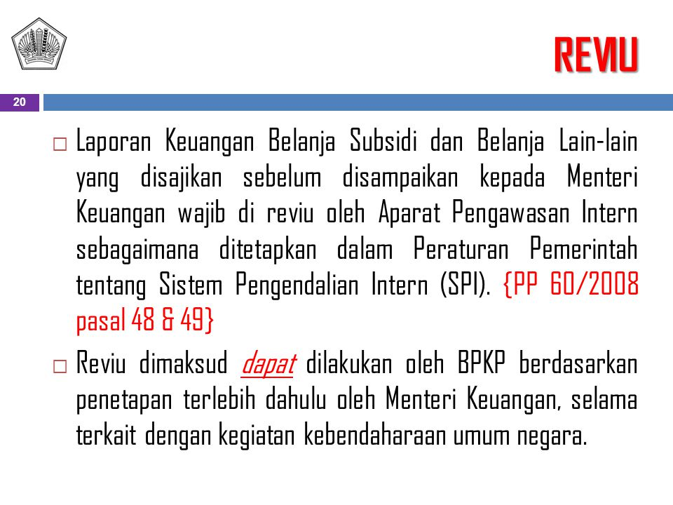 REVIU  Laporan Keuangan Belanja Subsidi dan Belanja Lain-lain yang disajikan sebelum disampaikan kepada Menteri Keuangan wajib di reviu oleh Aparat P