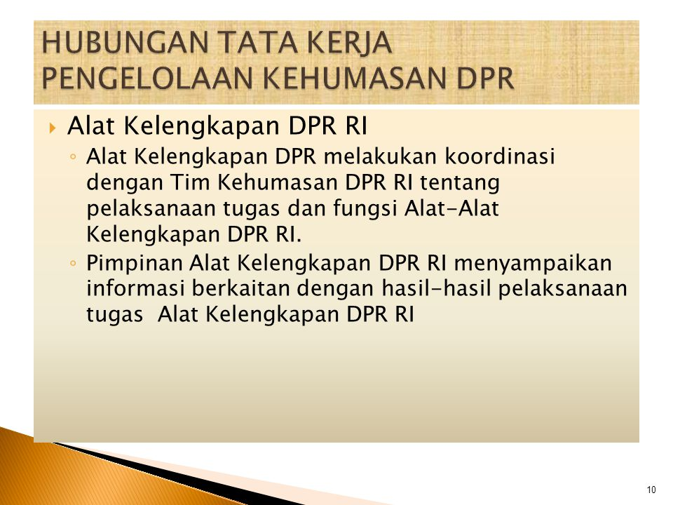  Alat Kelengkapan DPR RI ◦ Alat Kelengkapan DPR melakukan koordinasi dengan Tim Kehumasan DPR RI tentang pelaksanaan tugas dan fungsi Alat-Alat Kelen