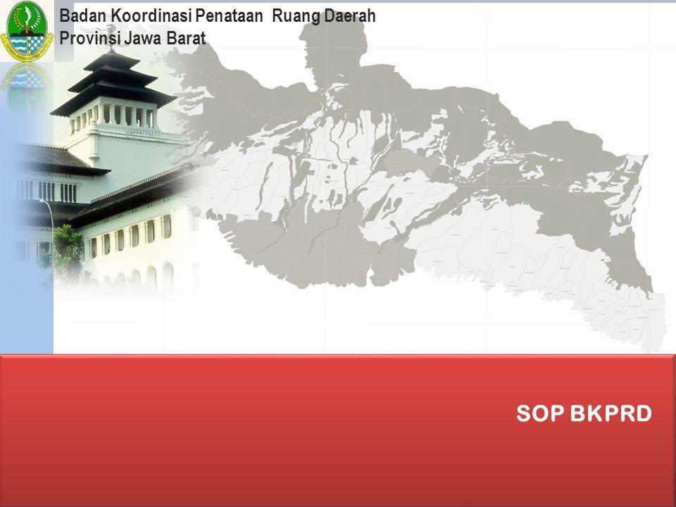 SOP BKPRD Badan Koordinasi Penataan Ruang Daerah Provinsi Jawa Barat
