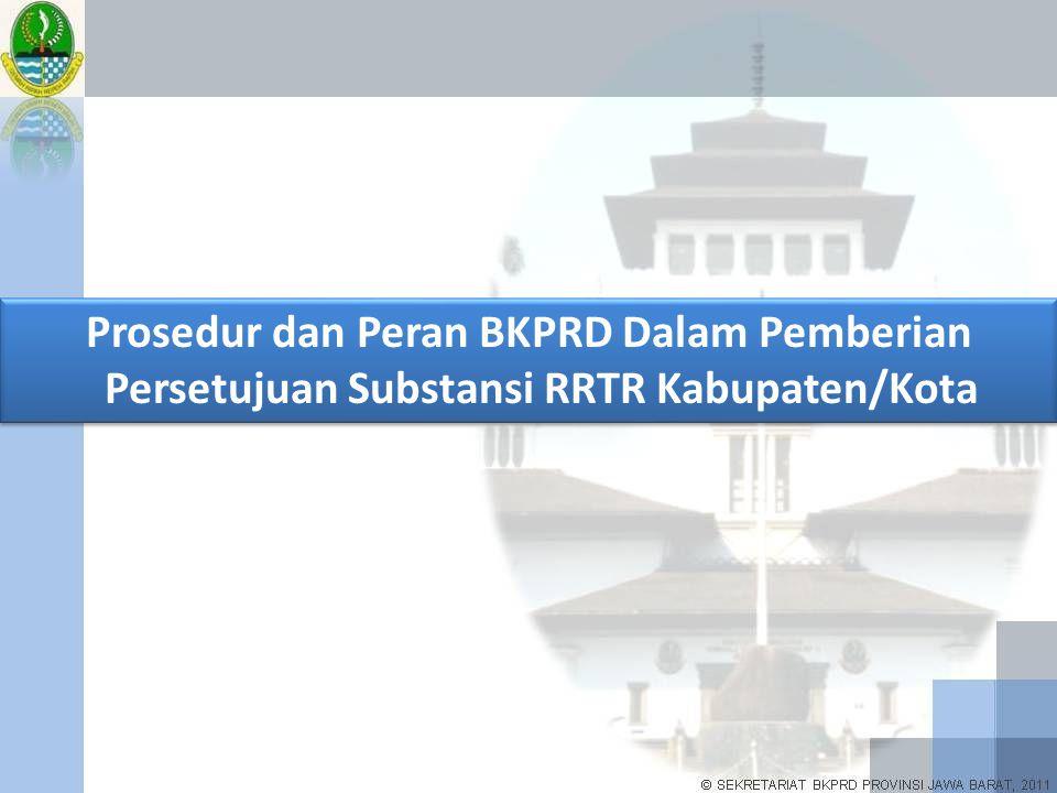 Prosedur dan Peran BKPRD Dalam Pemberian Persetujuan Substansi RRTR Kabupaten/Kota