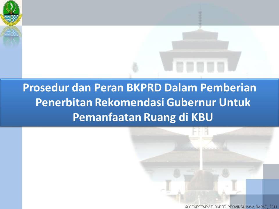 Prosedur dan Peran BKPRD Dalam Pemberian Penerbitan Rekomendasi Gubernur Untuk Pemanfaatan Ruang di KBU