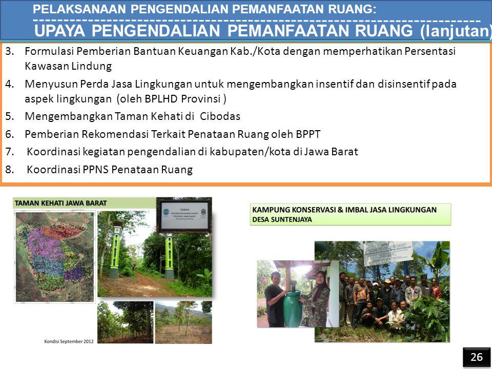 3.Formulasi Pemberian Bantuan Keuangan Kab./Kota dengan memperhatikan Persentasi Kawasan Lindung 4.Menyusun Perda Jasa Lingkungan untuk mengembangkan