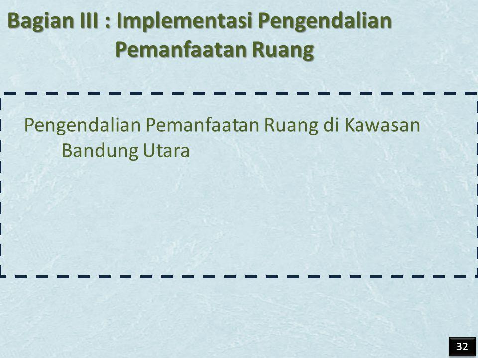 PENGENDALIAN PEMANFAATAN RUANG DI KAWASAN BANDUNG UTARA (KBU) 4 A.