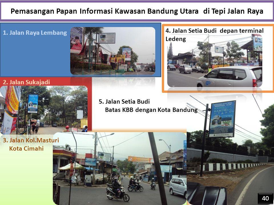 Pemasangan Papan Informasi Kawasan Bandung Utara di Tepi Jalan Raya 1.