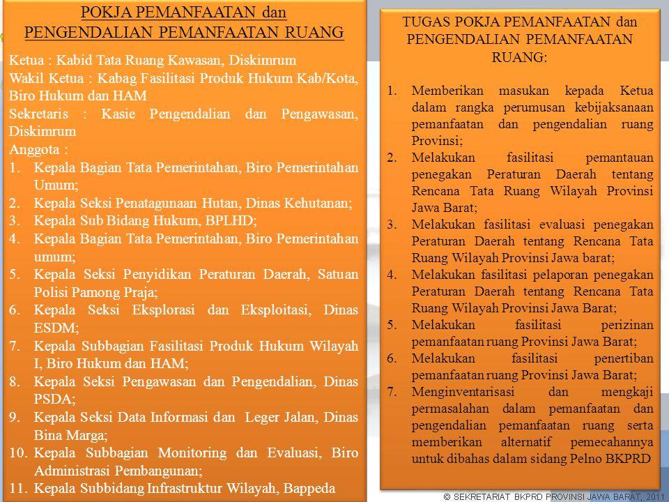 TUGAS ANGGOTA TETAP FUNGSIONAL 1.Mengkaji pengaduan dari masyarakat berkaitan dengan terjadinya pelanggaran dalam pemanfaatan ruang dan pengendalian penataan ruang; 2.Menyusun laporan hasil koordinasi intensif dalam pemanfaatan ruang dan pengendalian pemanfaatan ruang kepada Gubernur Jawa Barat dan BKPRN; 3.Mengkaji laporan hasil koordinasi intensif perencanaan ruang dan pengendalian pemanfaatan ruang yang dikoordinasikan oleh BKPRD Kabupaten/Kota; 4.Melaporkan pelaksanaan tugas kepada Sekretaris.