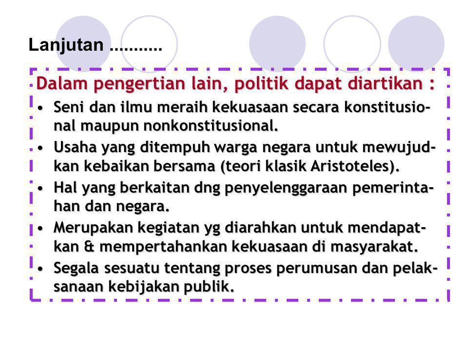 g.Suprastruktur Politik Merupakan mesin politik resmi sebagai penggerak politik formal.