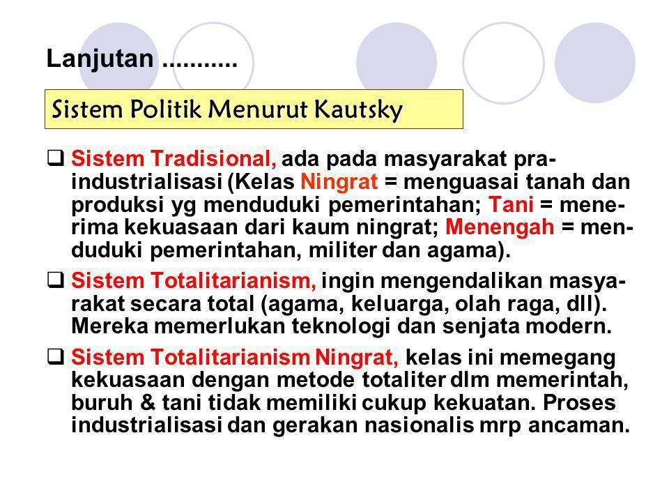  Sistem Tradisional, ada pada masyarakat pra- industrialisasi (Kelas Ningrat = menguasai tanah dan produksi yg menduduki pemerintahan; Tani = mene- r