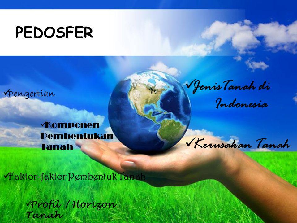 Free Powerpoint Templates Page 1 PEDOSFER Pengertian Komponen Pembentukan Tanah Profil / Horizon Tanah Profil / Horizon Tanah Kerusakan Tanah Faktor-faktor Pembentuk Tanah JenisTanah di Indonesia