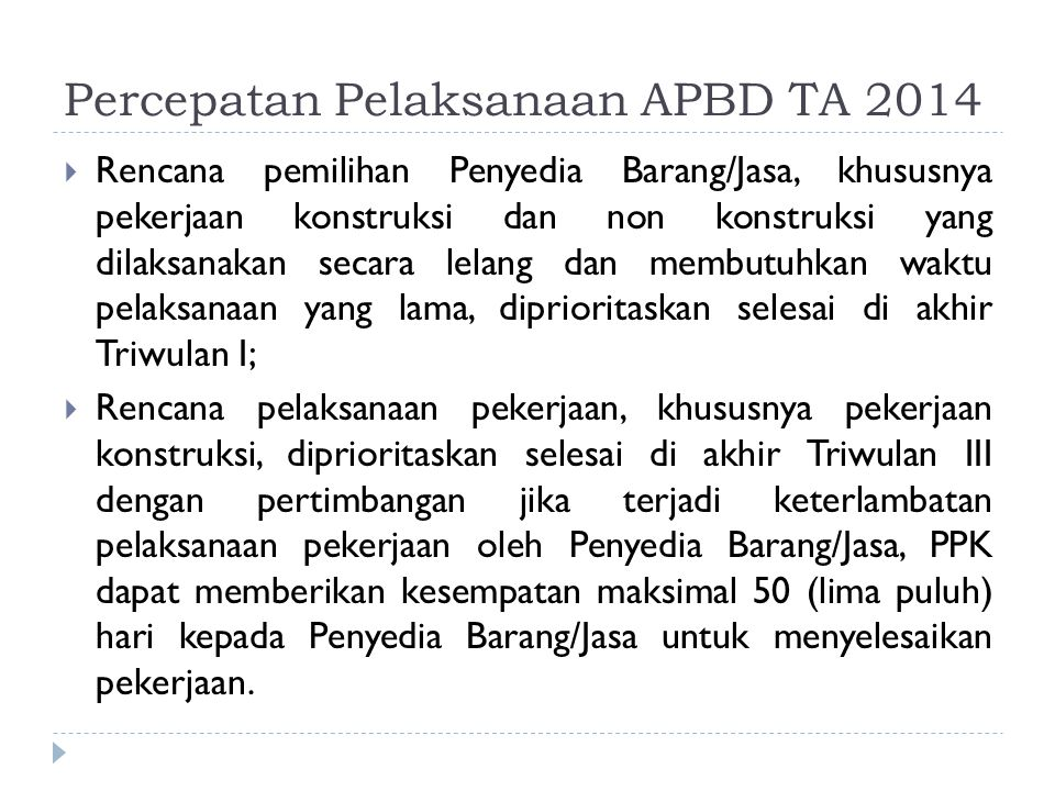 Percepatan Pelaksanaan APBD TA 2014  Rencana pemilihan Penyedia Barang/Jasa, khususnya pekerjaan konstruksi dan non konstruksi yang dilaksanakan seca