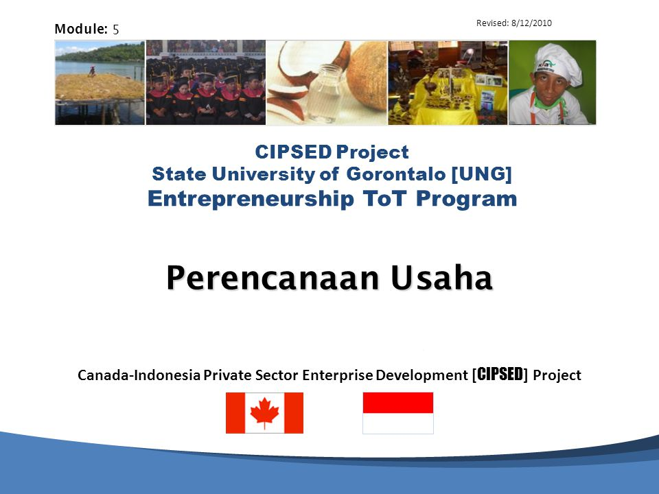 Canada-Indonesia Private Sector Enterprise Development [ CIPSED ] Project CIPSED Project State University of Gorontalo [UNG] Entrepreneurship ToT Prog