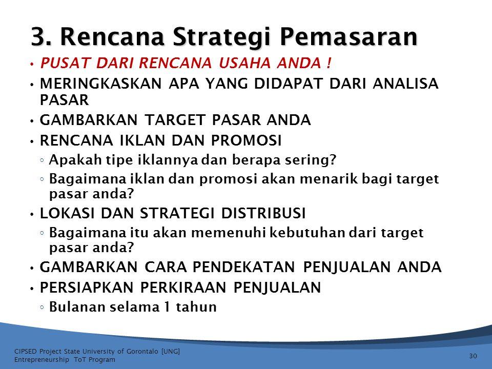 3. Rencana Strategi Pemasaran PUSAT DARI RENCANA USAHA ANDA ! MERINGKASKAN APA YANG DIDAPAT DARI ANALISA PASAR GAMBARKAN TARGET PASAR ANDA RENCANA IKL
