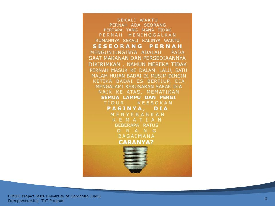 Pengenalan Perencanaan Usaha CIPSED Project State University of Gorontalo [UNG] Entrepreneurship ToT Program 7