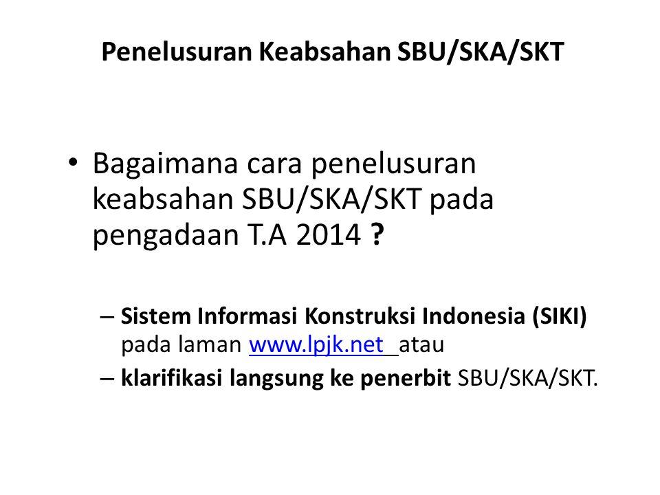 Penelusuran Keabsahan SBU/SKA/SKT Bagaimana cara penelusuran keabsahan SBU/SKA/SKT pada pengadaan T.A 2014 ? – Sistem Informasi Konstruksi Indonesia (