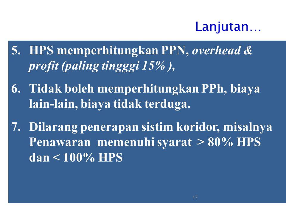 3. PERLAKUAN TERHADAP HPS/OE 1.Setiap pengadaan harus dibuat HPS/OE 2.HPS dikalkulasikan secara keahlian berdasarkan data yang dapat dipertanggung-jaw