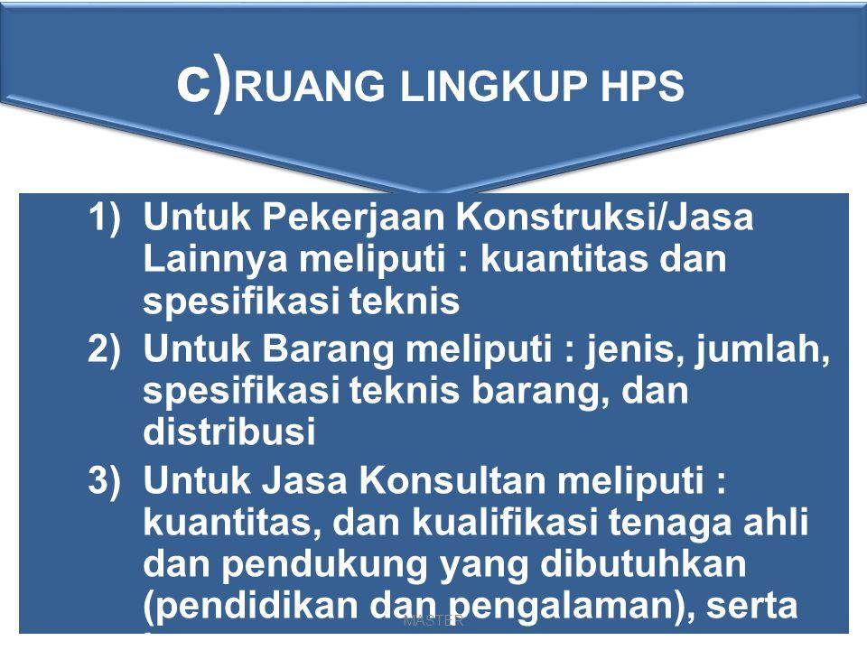 b) FUNGSI HPS/OE  Menilai kewajaran total harga dari penawaran yang disampaikan penyedia barang/jasa beserta rinciannya.