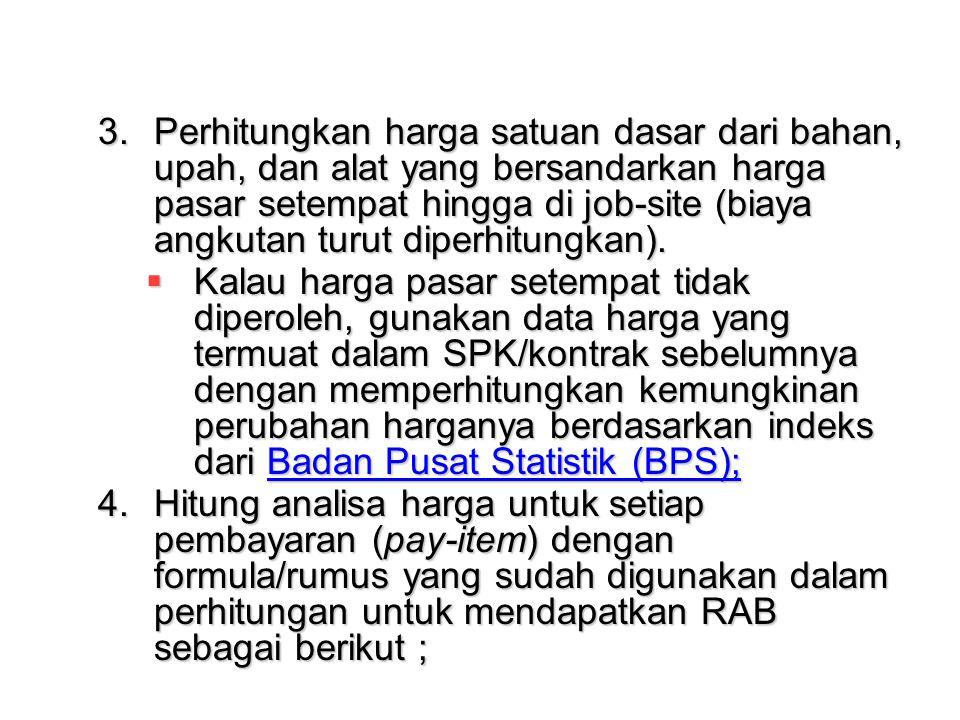 2.Untuk pekerjaan dengan kontrak harga satuan, volume pekerjaan yang dibuat dalam HPS/OE sama dengan volume pekerjaan yang telah ditetapkan dalam Bill of Quantity (BQ) dokumen pemilihan penyedia jasa.