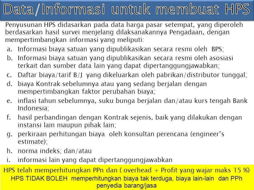 Konsep Dokumen HPS Pejabat Pembuat Komitmen Dokumen HPS SAH Dokumen HPS SAH Sah jika:ditandatangani oleh: Pejabat Pembuat Komitmen (sebagai yg menetapkan).