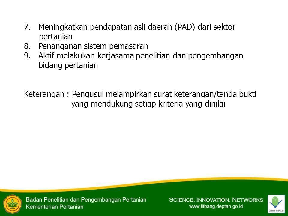 7.Meningkatkan pendapatan asli daerah (PAD) dari sektor pertanian 8.Penanganan sistem pemasaran 9.Aktif melakukan kerjasama penelitian dan pengembanga