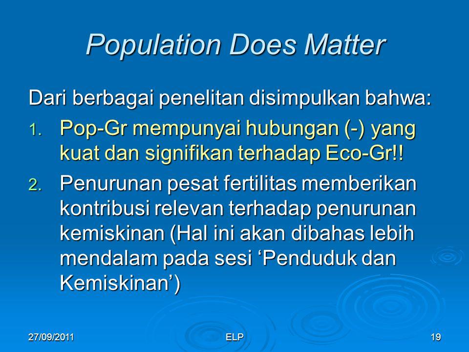 ELP19 Population Does Matter Dari berbagai penelitan disimpulkan bahwa: 1.