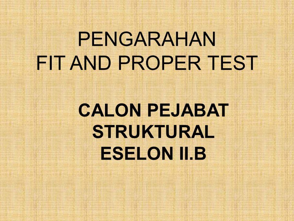 PENGARAHAN FIT AND PROPER TEST CALON PEJABAT STRUKTURAL ESELON II.B