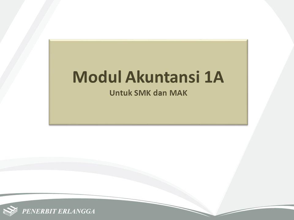 Modul Akuntansi 1A Untuk SMK dan MAK Modul Akuntansi 1A Untuk SMK dan MAK