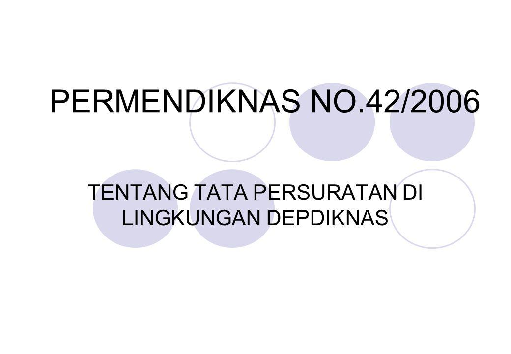PERMENDIKNAS NO.42/2006 TENTANG TATA PERSURATAN DI LINGKUNGAN DEPDIKNAS