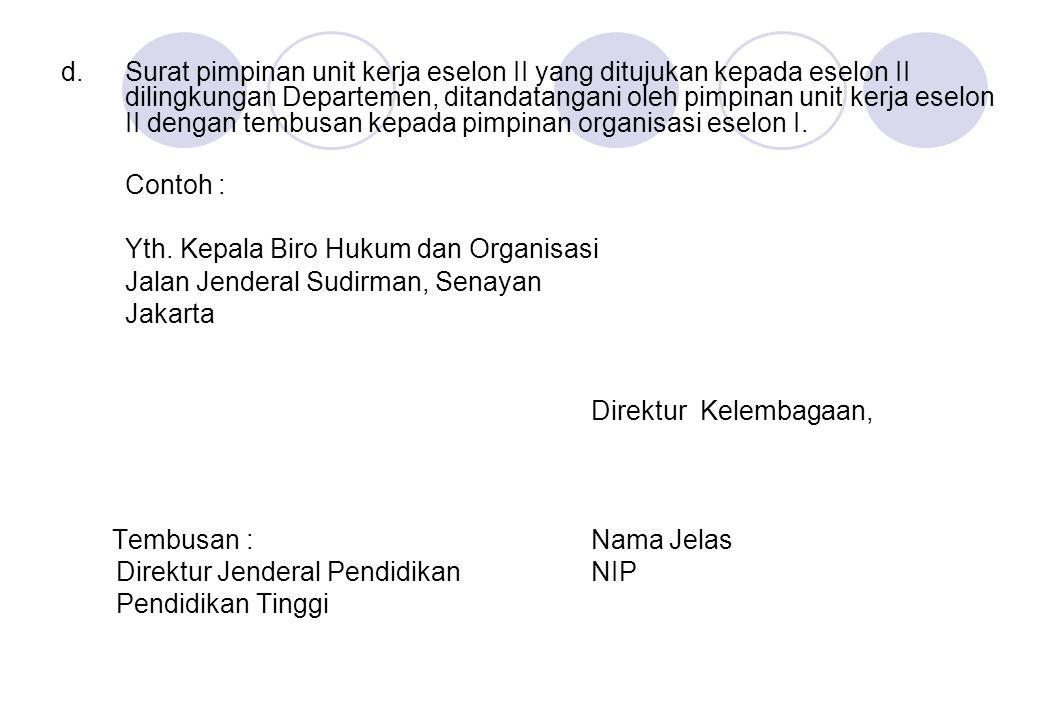 d.Surat pimpinan unit kerja eselon II yang ditujukan kepada eselon II dilingkungan Departemen, ditandatangani oleh pimpinan unit kerja eselon II denga