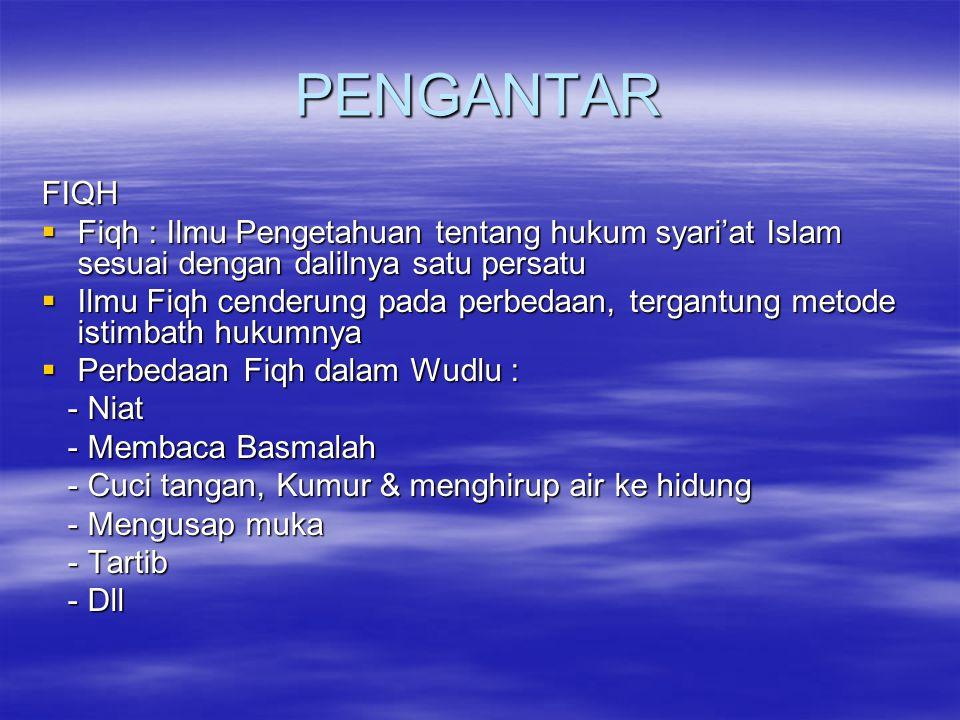 PENGANTAR FIQH  Fiqh : Ilmu Pengetahuan tentang hukum syari'at Islam sesuai dengan dalilnya satu persatu  Ilmu Fiqh cenderung pada perbedaan, tergan