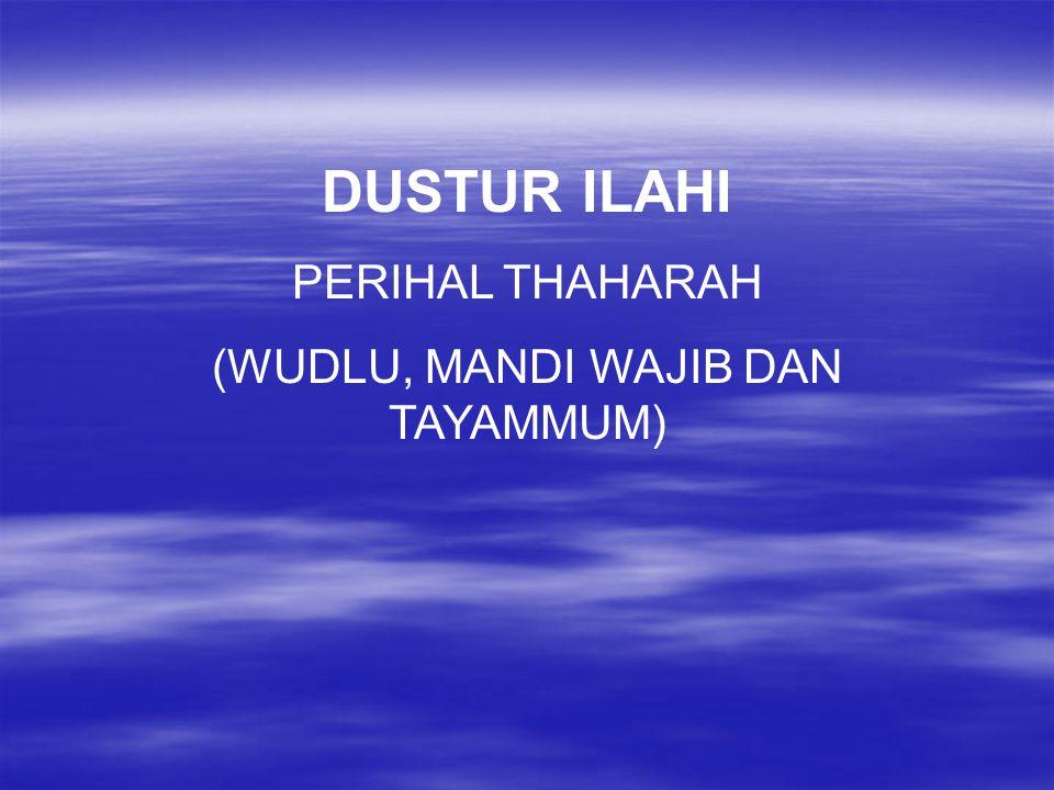 DUSTUR ILAHI PERIHAL THAHARAH (WUDLU, MANDI WAJIB DAN TAYAMMUM)