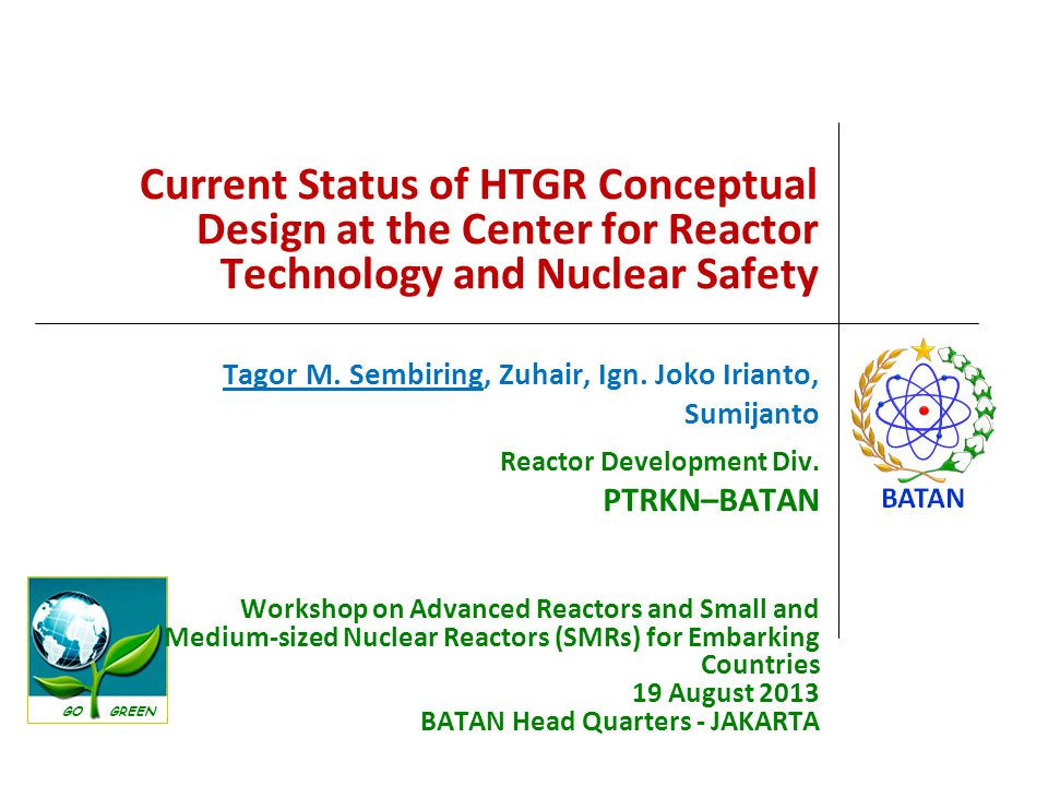 Summary (1) BATAN has a long history in the HTGR R&D program During initial core in HTTR-Japan and HTR- 10-China, BATAN participated in the IAEA CRP among advanced countries in HTGR reactor technology (IAEA-TECDOCs) The 200 MW (th) HTGR conceptual design has been carried out since 2010 based on the feasibility study in the Bangka Belitung island Senin, 25 Agustus 2014PUSAT TEKNOLOGI REAKTOR DAN KESELAMATAN NUKLIR, BATAN22