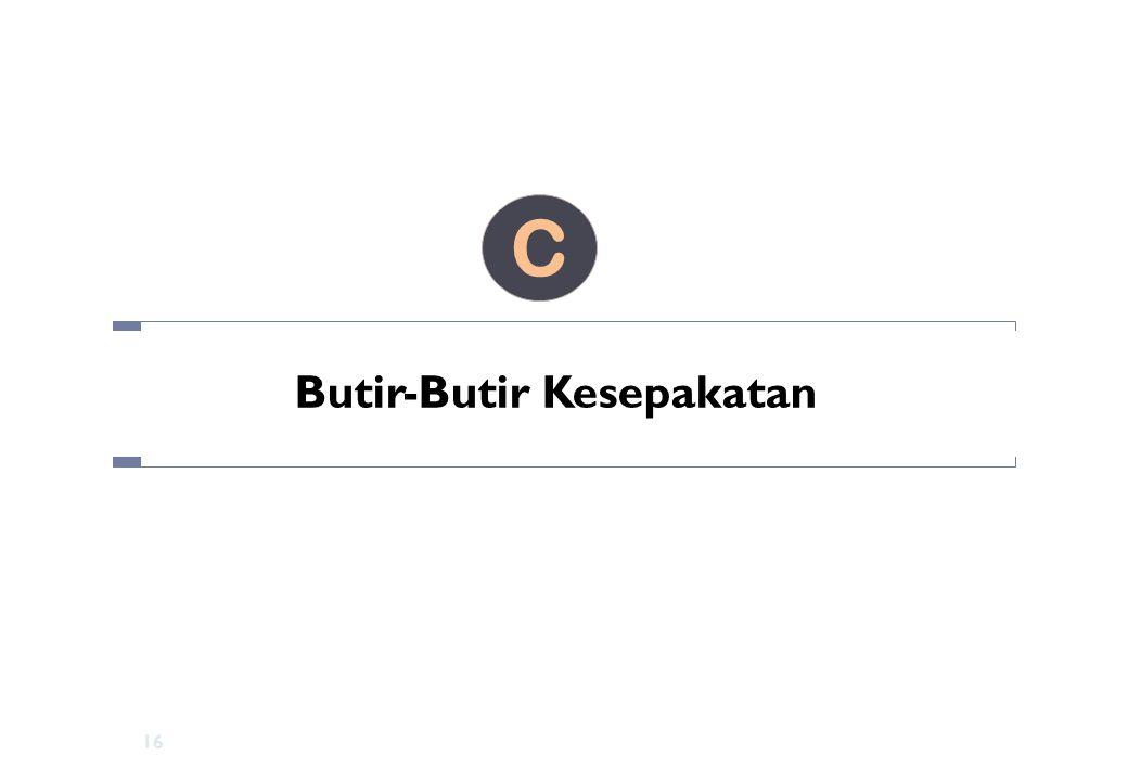 Butir-Butir Kesepakatan C 16
