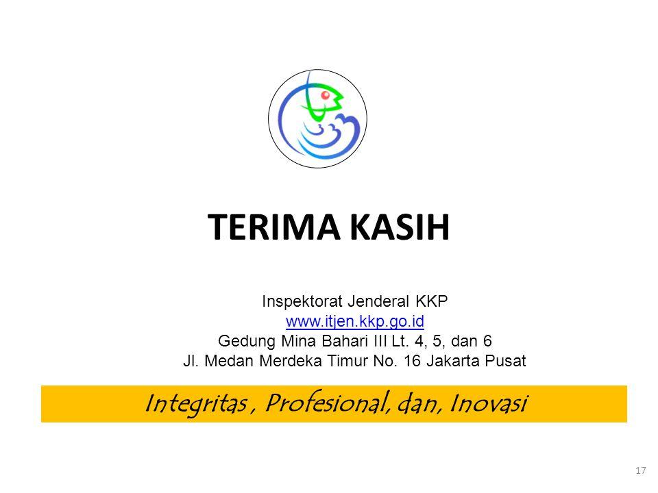 TERIMA KASIH 17 Inspektorat Jenderal KKP www.itjen.kkp.go.id Gedung Mina Bahari III Lt.