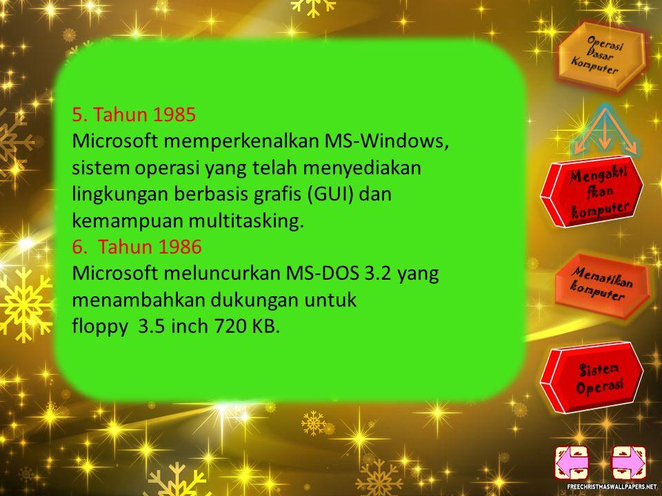 3).Tahun 1983 Microsoft meluncurkan MS-DOS versi 2.0 yang disusun khusus untuk komputer PC XT. 4).Tahun 1984 Apple meluncurkan Macintosh dengan sistem